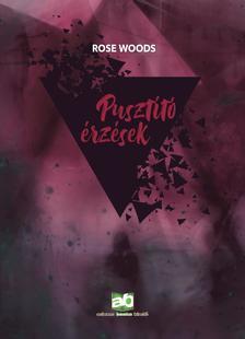 Rose Woods - Pusztító érzések