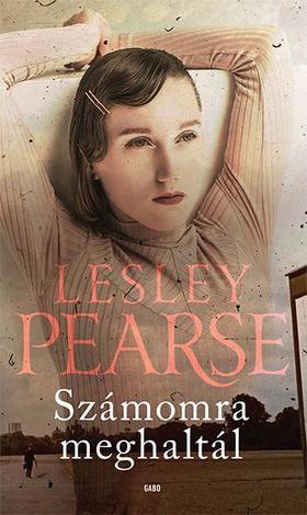 Lesley Pearse - Számomra meghaltál