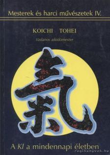 Koichi Tohei - A KI a mindennapi életben [antikvár]