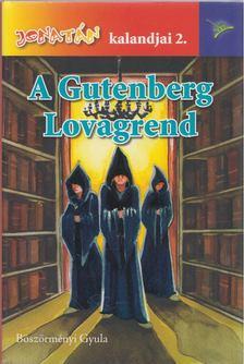 BÖSZÖRMÉNYI GYULA - A Gutenberg lovagrend [antikvár]