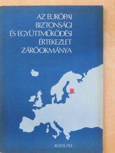 Kádár János - Az Európai Biztonsági és Együttműködési Értekezlet Záróokmánya [antikvár]