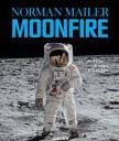 Norman Mailer - MOONFIRE - AZ APOLLO-11 HŐSIES ÚTJA