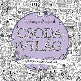 Johanna Basford - Csodavilág