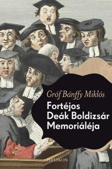 BÁNFFY MIKLÓS - Fortéjos Deák Boldizsár memoriáléja [eKönyv: epub, mobi]