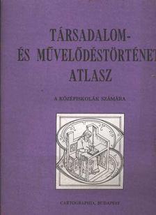 PAPP-VÁRY ÁRPÁD - Társadalom- és művelődéstörténeti atlasz [antikvár]