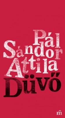 Pál Sándor Attila - Düvő [eKönyv: epub, mobi]