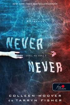 Colleen Hoover - Never never - Soha, de soha 2. (Never never 2.)