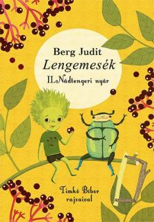 Berg Judit - Lengemesék II. - Nádtengeri nyár