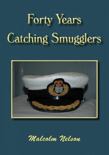 Nelson Malcolm G - Forty Years Catching Smugglers [eKönyv: epub, mobi]