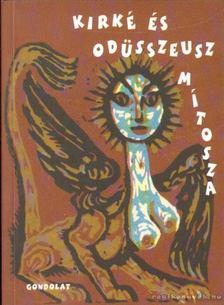 Tornai József - Kírké és Odüsszeusz mítosza [antikvár]
