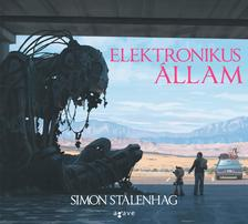 Simon Stalenhag - Elektronikus állam