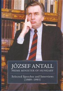 Jeszenszky Géza - József Antall Prime Minister of Hungary: Selected Speeches and Interviews (1989-1993) [antikvár]