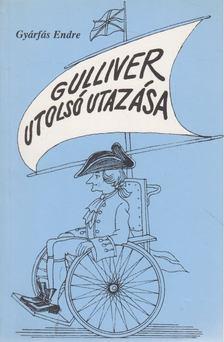Gyárfás Endre - Gulliver utolsó utazása [antikvár]