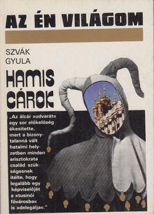 Szvák Gyula - Hamis cárok [antikvár]