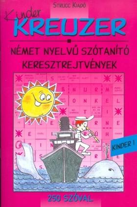 KINDER KREUZER 1 - NÉMET NYELVŰ SZÓTANÍTÓ KERESZTRELYTVÉNY - 250 SZÓVAL