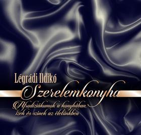 Légrádi Ildikó - Szerelemkonyha