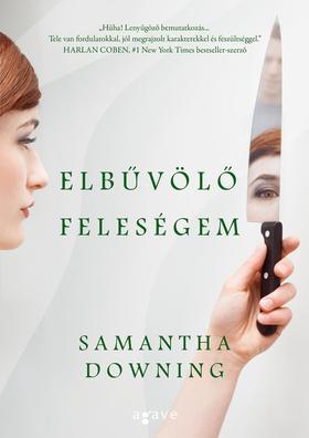 Samantha Downing - Elbűvölő feleségem