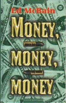 Ed McBain - Money, money, money [antikvár]