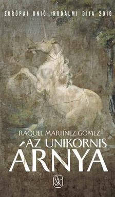 Raquel Martínez-Gómez - Az Unikornis árnya