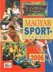 Ládonyi László - Magyar sportévkönyv 2006 [antikvár]