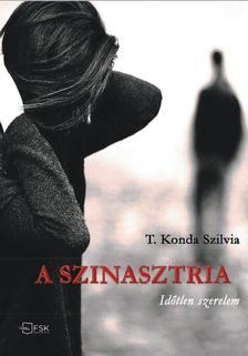 T. Konda Szilvia - A szinasztria - Időtlen szerelem