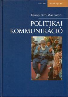 MAZZOLENI, GIANPIETRO - Politikai kommunikáció [antikvár]