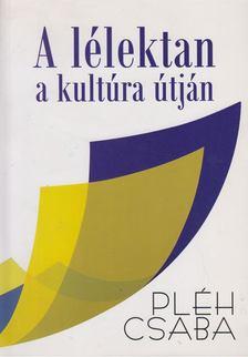 Pléh Csaba - A lélektan a kultúra útján [antikvár]
