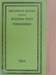 Széchenyi István - Közjóra való törekedések [antikvár]