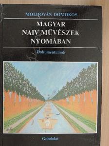 Moldován Domokos - Magyar naiv művészek nyomában [antikvár]