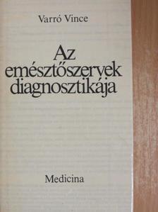 Varró Vince - Az emésztőszervek diagnosztikája [antikvár]