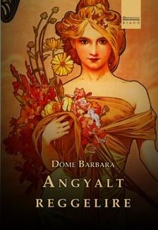 Döme Barbara - Angyalt reggelire [eKönyv: epub, mobi]