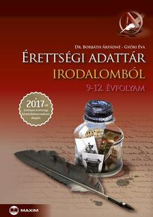 Dr. Borbáth Árpádné, Győri Éva - Érettségi adattár irodalomból - A 2017-től érvényes érettségi követelményrendszer alapján
