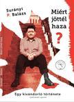 Surányi Péter Balázs - Miért Jöttél Haza? - Egy kivándorló története