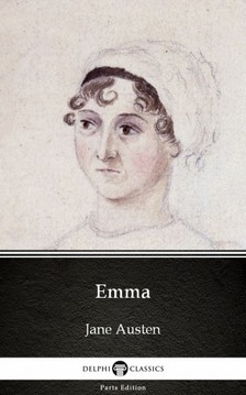 Delphi Classics Jane Austen, - Emma by Jane Austen (Illustrated) [eKönyv: epub, mobi]