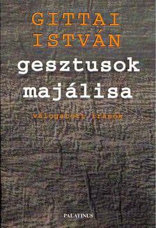 Gittai István - Gesztusok majálisa [antikvár]