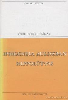 EURIPIDÉSZ - Iphigeneia Auliszban / Hippolütosz [antikvár]