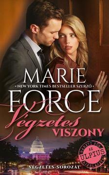 Marie Force - Végzetes viszony [antikvár]