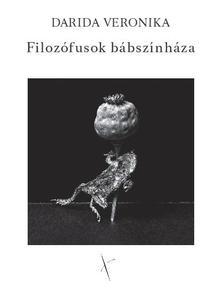 Darida Veronika - Filozófusok bábszínháza