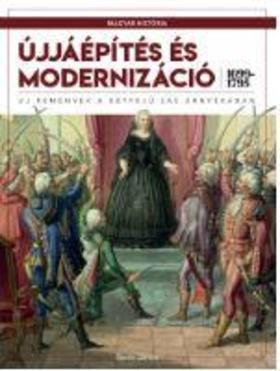 Újjáépítés és modernizáció (1699-1795) - Új remények a kétfejű sas árnyékában