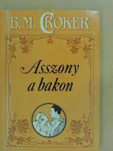 B. M. Croker - Asszony a bakon/Idegen név alatt [antikvár]