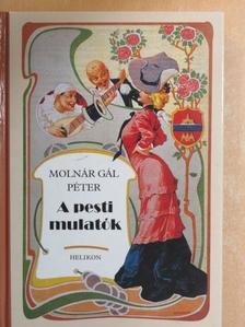Molnár Gál Péter - A pesti mulatók [antikvár]