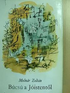 Molnár Zoltán - Búcsú a Jóistentől [antikvár]