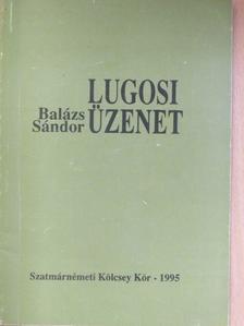 Balázs Sándor - Lugosi üzenet [antikvár]