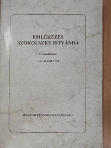 Benkő Istvánné dr. Kiss Aranka - Emlékezés Szokolszky Istvánra [antikvár]