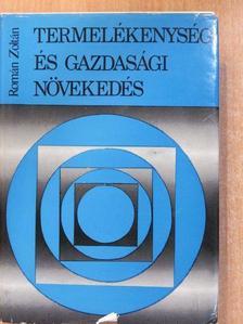 Román Zoltán - Termelékenység és gazdasági növekedés [antikvár]