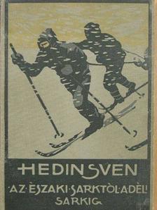 Hedin Sven - Az Északi Sarktól a Déli Sarkig II-III. (töredék) [antikvár]