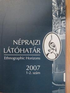 Biernaczky János - Néprajzi Látóhatár 2007/1-2. [antikvár]