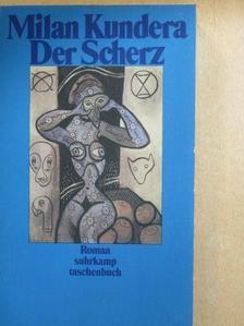 Milan Kundera - Der Scherz [antikvár]