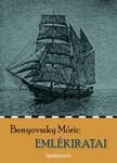 Benyovszky Móric - Benyovszky Móric emlékiratai [eKönyv: epub, mobi]