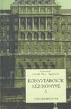Horváth Tibor (szerkesztõ) - Papp István (szerkesztõ) - KÖNYVTÁROSOK KÉZIKÖNYVE 3.
